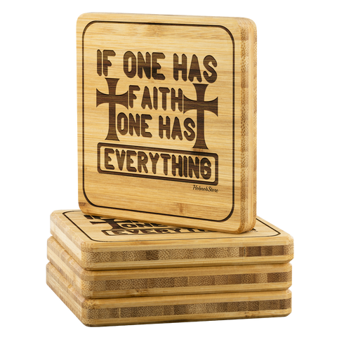 Image of If One Has Faith One Has Everything-Square Coaster