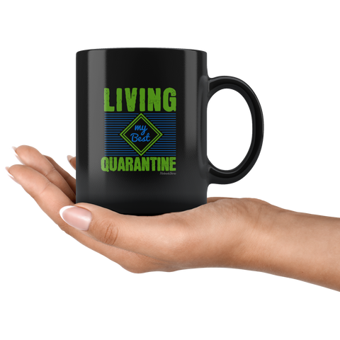 Image of Living My Best Quarantine-Black Mug - HobnobStore
