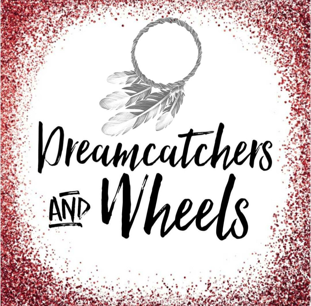 Dreamcatchers & Wheels