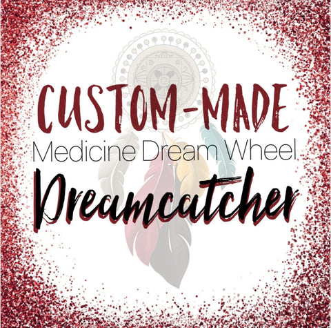 Custom-Made Medicine Dream Wheel Dreamcatcher