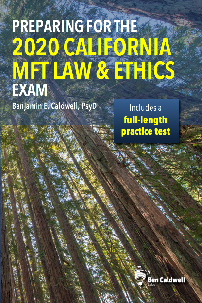 Preparing for the 2020 California MFT Law & Ethics Exam