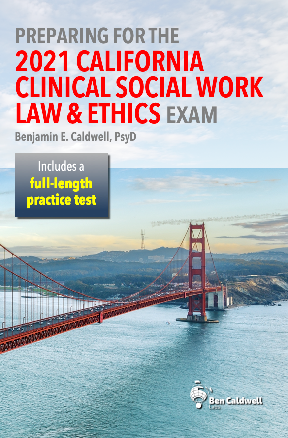 Preparing for the 2021 California Clinical Social Work Law & Ethics Exam