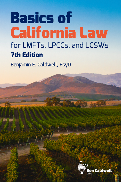 Basics of California Law for LMFTs, LPCCs, and LCSWs, 7th ed - paperback version
