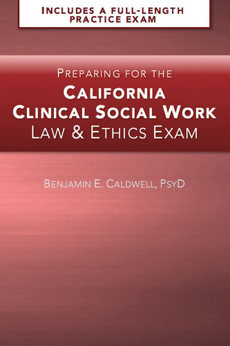 Preparing for the California Clinical Social Work Law & Ethics Exam