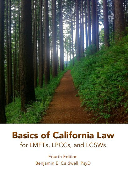 Basics of California Law for LMFTs, LPCCs and LCSWs - Fourth edition (2017) - Paperback