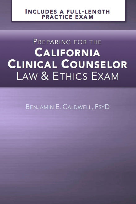 Preparing for the California Clinical Counselor Law & Ethics Exam