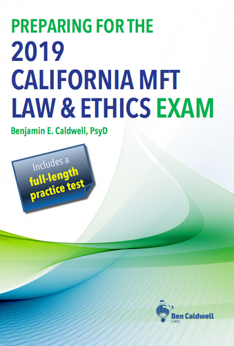 Preparing for the 2019 California MFT Law & Ethics Exam