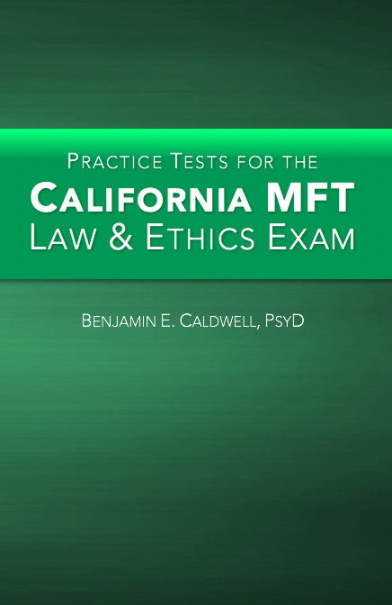 Practice Tests for the California MFT Law & Ethics Exam