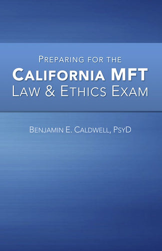 Preparing for the California MFT Law & Ethics Exam