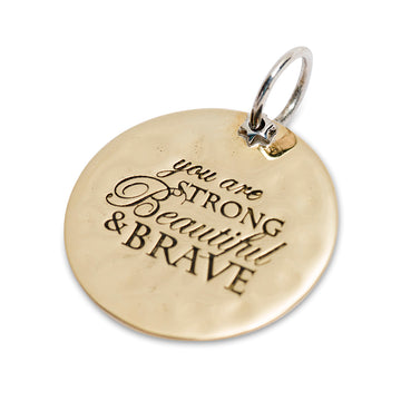 STRONG BEAUTIFUL BRAVE CHARM