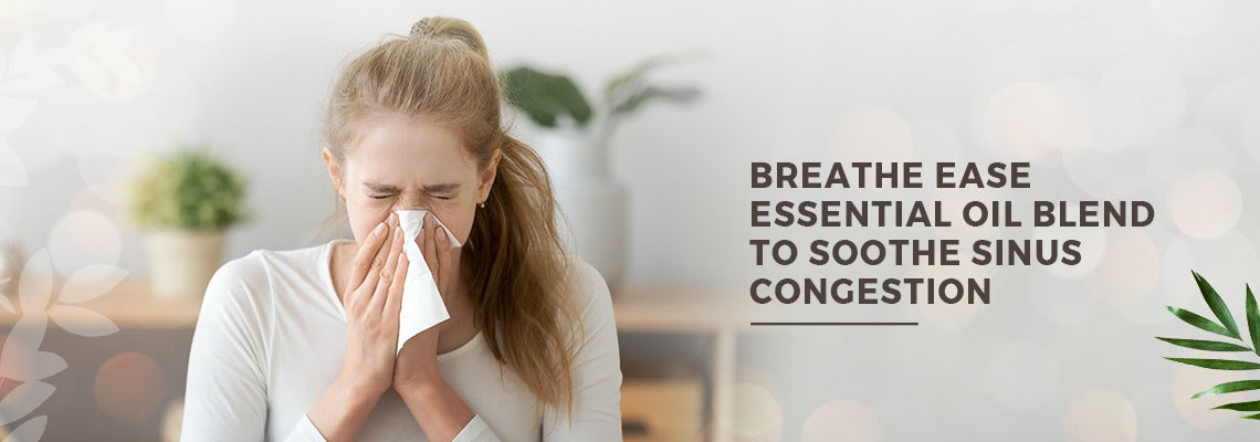 Breathe Ease Essential Oil Blend To Soothe Sinus Congestion