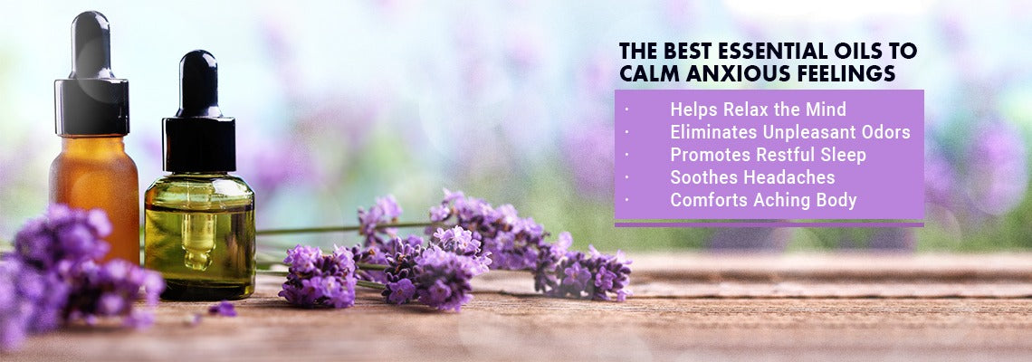 The Best Essential Oils to Calm Anxious Feelings