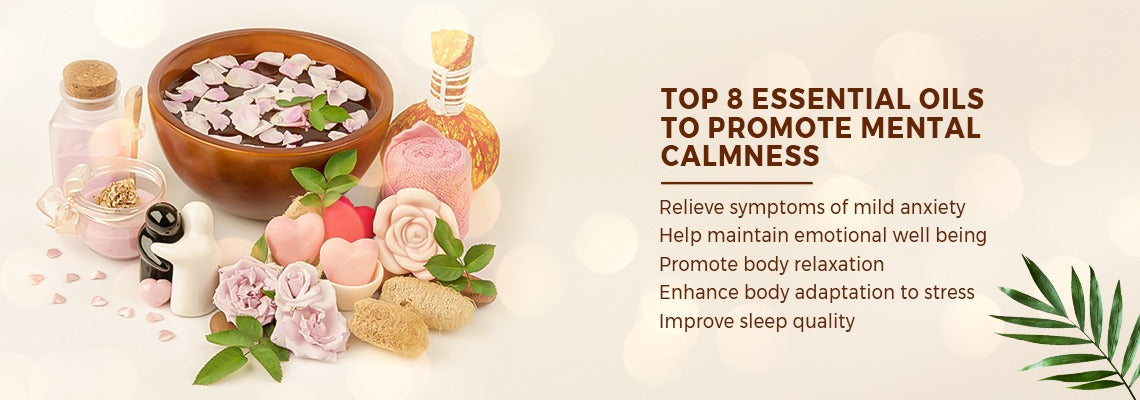 Top 8 Essential Oils to Promote Mental Calmness