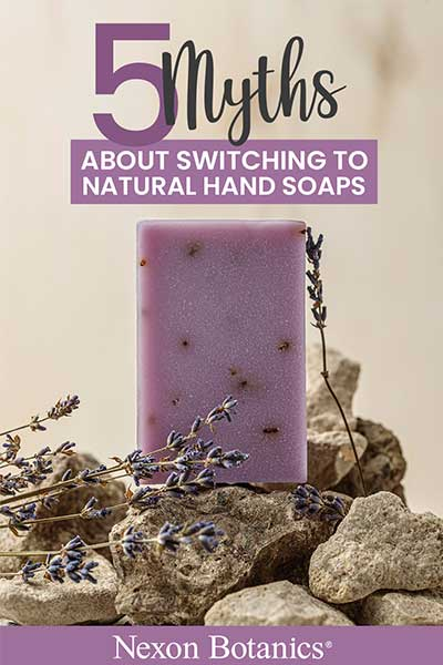 5 Myths About Switching to Natural Soap