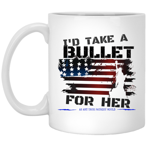 I'd take a bullet for her coffee mug