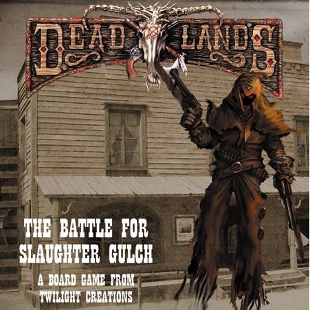 Deadlands Board Game: The Battle for Slaughter Gulch