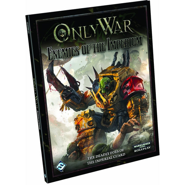 Only War Warhammer 40K RPG: Enemies of the Imperium Hardcover
