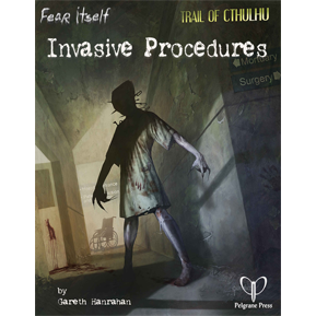 Fear Itself RPG: Invasive Procedures
