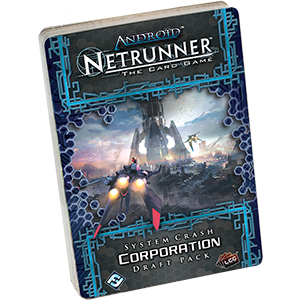 Netrunner:  System Crash Corp Draft Pac