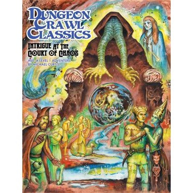 Dungeon Crawl Classics: #80 Intrigue at the Court of Chaos