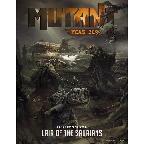 Mutant: Year Zero RPG - Lair of the Saurians