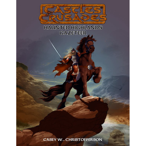 Castles and Crusades RPG: Castle Keepers Guide to the Haunted Highlands Hardcover