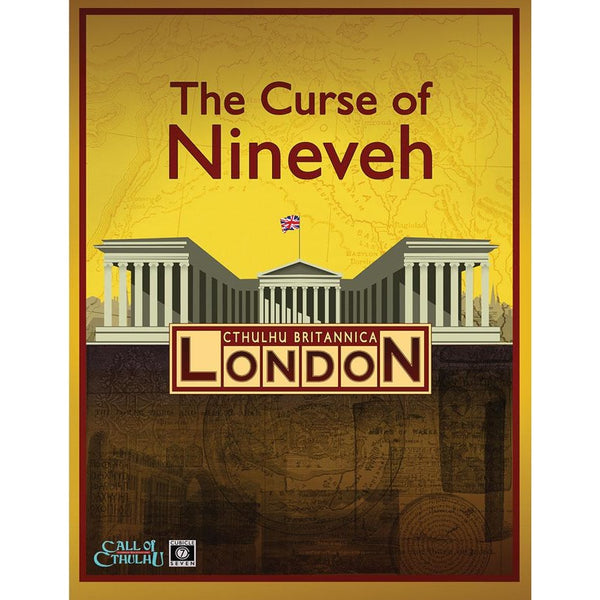 Call of Cthulhu: Cthulhu Britannica - The Curse of Nineveh Campaign