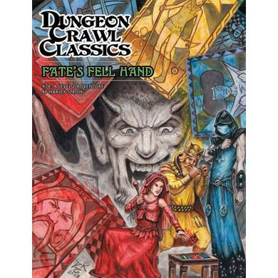 Dungeon Crawl Classics: #78 Fates Fell Hand