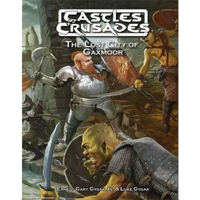 Castles and Crusades RPG: Lost City of Gaxmoor Hardcover