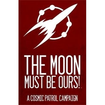 Cosmic Patrol RPG: The Moon Must Be Ours!