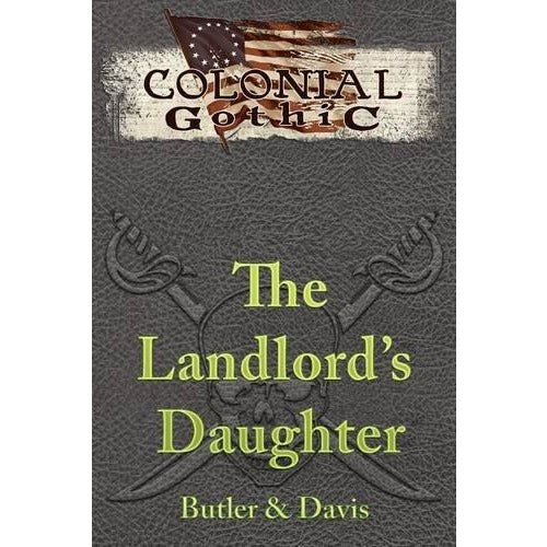 Colonial Gothic: The Landlords Daughter