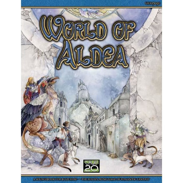 Blue Rose RPG: World of Aldea (True20)