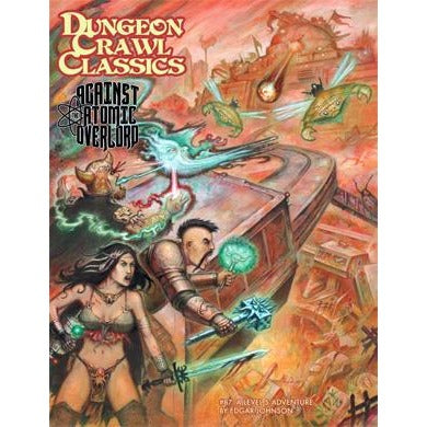 Dungeon Crawl Classics: #87 Against the Atomic Overlord
