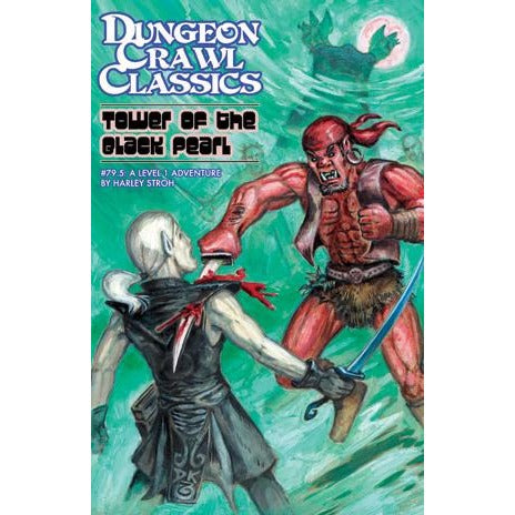 Dungeon Crawl Classics: #79.5 Tower of the Black Pearl