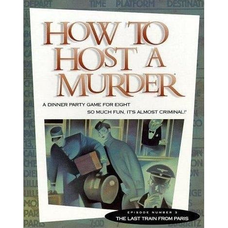 How to Host a Murder: #03 The Last Train from Paris