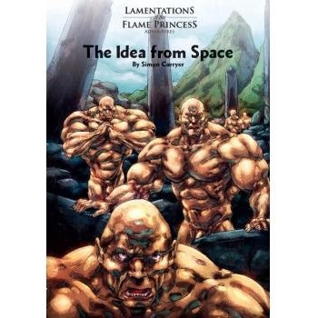 Lamentations of the Flame Princess RPG: The Idea from Space