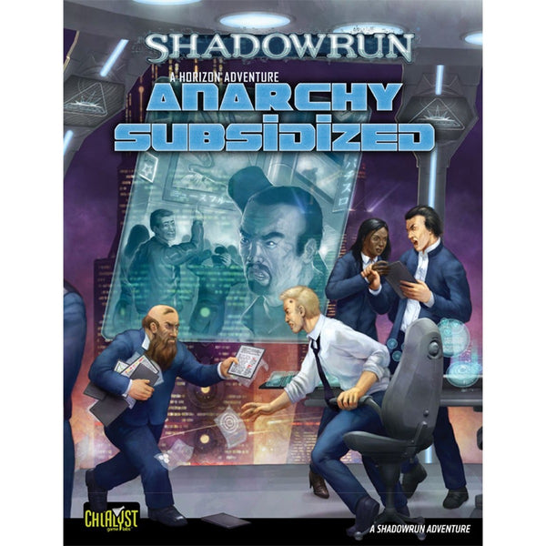 Shadowrun RPG: Anarchy Subsidized