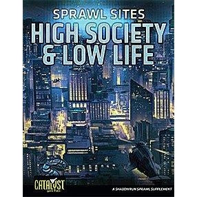 Shadowrun RPG: Sprawl Sites High Society Low Life