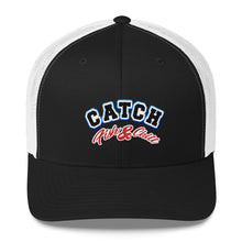 CATCH FISH & CHILL CATCH THESE TRUCKER HAT