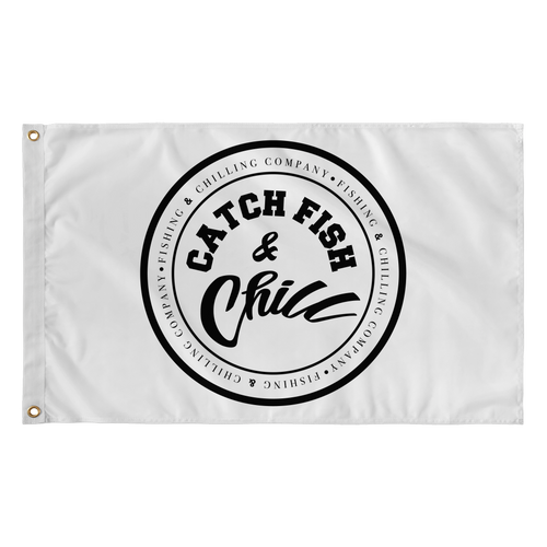 CATCH FISH & CHILL ~ FISHING & CHILLING FLAG