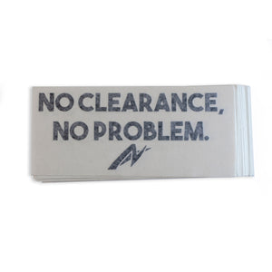 Black No Clearance, No Problem Car Decal