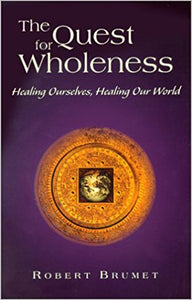 The Quest for Wholeness: Healing Ourselves, Healing Our World Paperback