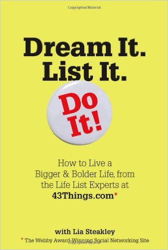 Dream It. List It. Do It!: How to Live a Bigger & Bolder Life