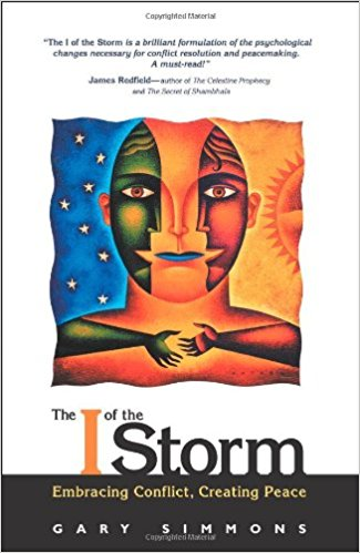 The I of the Storm: Embracing Conflict, Creating Peace Paperback
