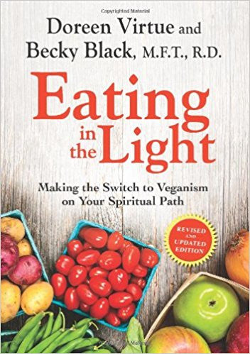 Eating in the Light: Making the Switch to Veganism on Your Spiritual Path