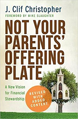 Not Your Parents' Offering Plate: A New Vision for Financial Stewardship
