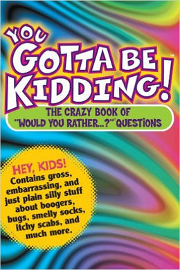 You Gotta be Kidding! The Crazy Book of