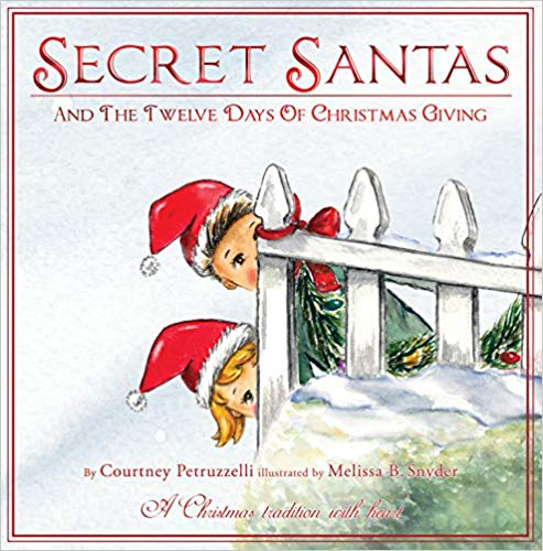 Secret Santas and the Twelve Days of Christmas Giving Hardcover