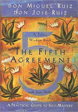 The Fifth Agreement: A Practical Guide to Self-Mastery (Toltec Wisdom) Paperback