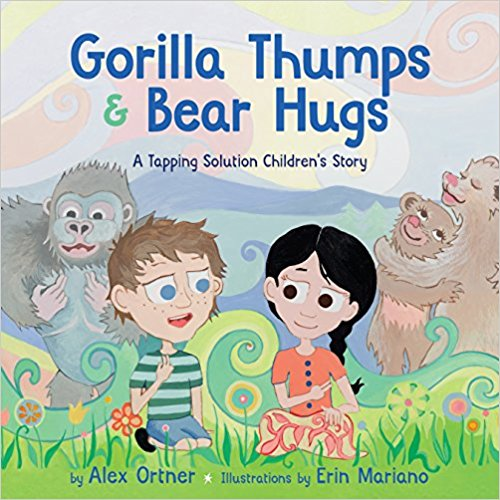 Gorilla Thumps and Bear Hugs: A Tapping Solution Children's Story Hardcover